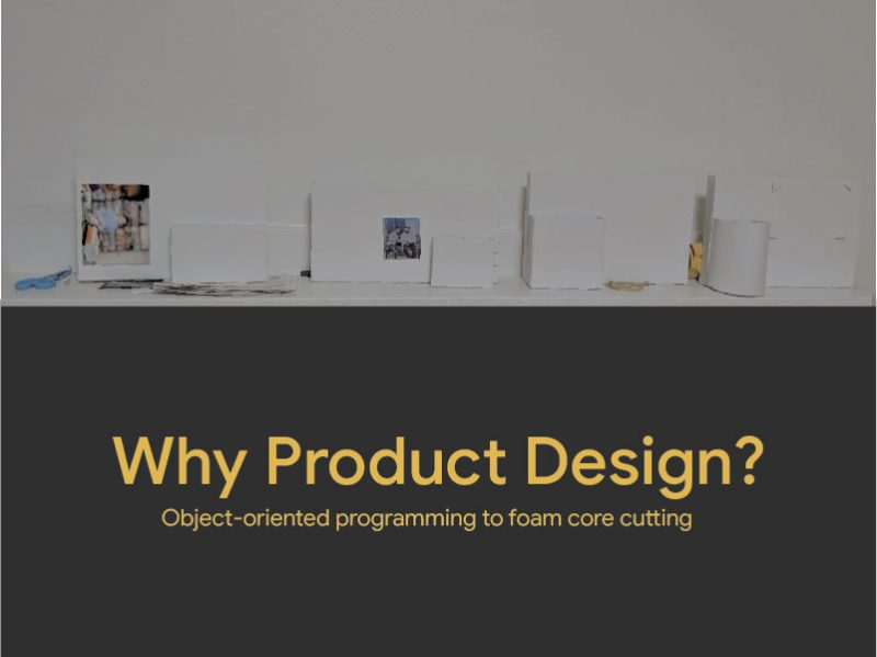 Product design? Why?